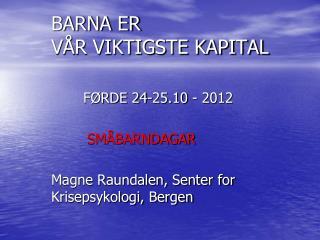 BARNA ER VÅR VIKTIGSTE KAPITAL