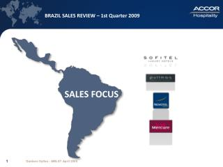 BRAZIL SALES REVIEW – 1st Quarter 2009