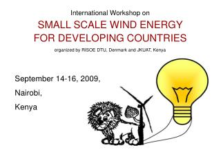 International Workshop on SMALL SCALE WIND ENERGY  FOR DEVELOPING COUNTRIES
