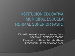 Instituci�n  educativa municipal escuela normal superior pasto