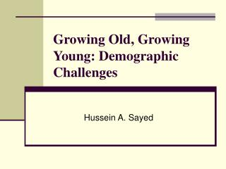 Growing Old, Growing Young: Demographic Challenges