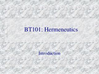 BT101: Hermeneutics