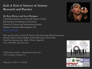 Sci2: A Tool of Science of Science  Research and Practice Dr. Katy Börner and Scott Weingart