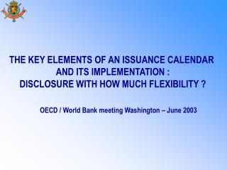 THE KEY ELEMENTS OF AN ISSUANCE CALENDAR  AND ITS IMPLEMENTATION :