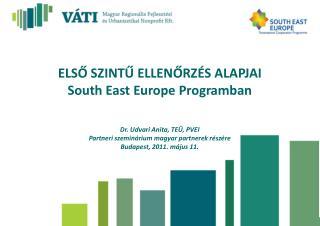 ELSŐ SZINTŰ ELLENŐRZÉS ALAPJAI South East Europe  Programban