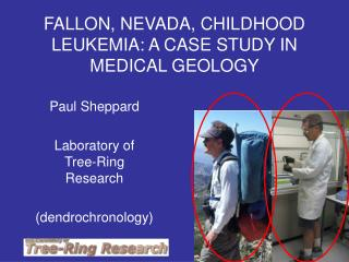 FALLON, NEVADA, CHILDHOOD LEUKEMIA: A CASE STUDY IN MEDICAL GEOLOGY