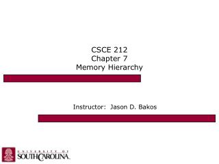 CSCE 212 Chapter 7 Memory Hierarchy
