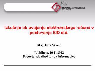 Izkušnje ob uvajanju elektronskega računa v poslovanje SID d.d.