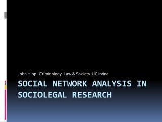Social Network Analysis in  Sociolegal  Research