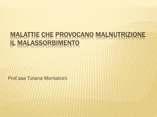 Malattie che provocano Malnutrizione Il Malassorbimento