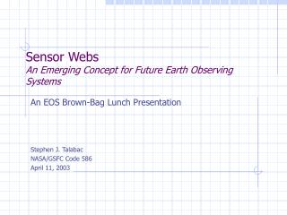 Sensor Webs An Emerging Concept for Future Earth Observing Systems