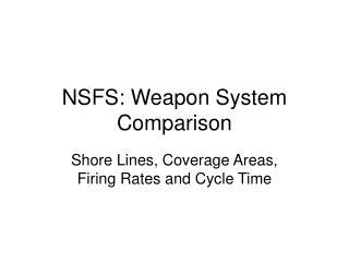 NSFS: Weapon System Comparison