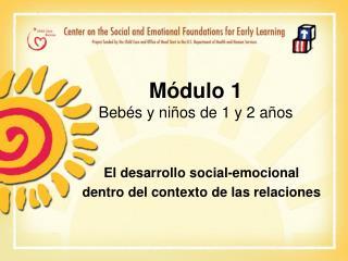 M dulo 1 Beb s y ni os de 1 y 2 a os
