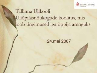 Tallinna Ülikooli Ül iõpilasnõukogude koolitus, mis loob tingimused iga õppija arenguks