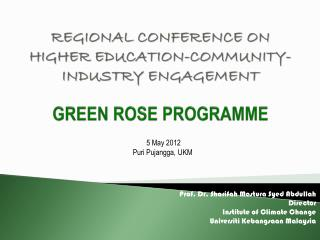 REGIONAL CONFERENCE ON HIGHER EDUCATION-COMMUNITY-INDUSTRY ENGAGEMENT GREEN ROSE PROGRAMME