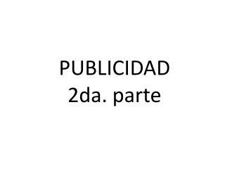 PUBLICIDAD 2da. parte