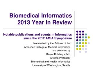 Nominated by the Fellows of the  American College of Medical Informatics and presented by