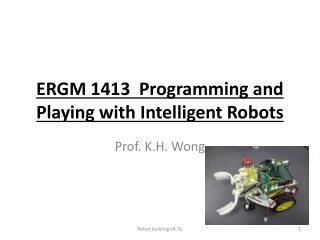 ERGM  1413  Programming and Playing with Intelligent Robots