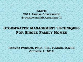 NJAFM 2012 A NNUAL  C ONFERENCE S TORMWATER  M ANAGEMENT  II S TORMWATER  M ANAGEMENT  T ECHNIQUES