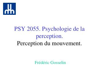PSY 2055. Psychologie de la perception. Perception du mouvement.