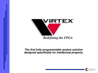 The first fully programmable system solution designed specifically for intellectual property.