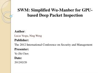 SWM: Simplified Wu- Manber  for GPU-based Deep Packet Inspection