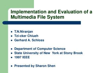 Implementation and Evaluation of a Multimedia File System