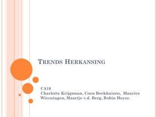 Trends Herkansing