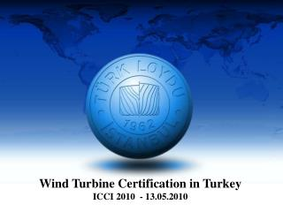 Wind Turbine Certification in Turkey ICCI 2010  - 13.05.2010