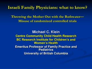 Michael C. Klein  Centre Community Child Health Research
