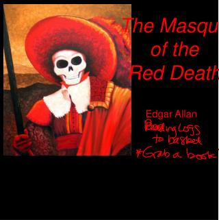 analysing the language and symbolism in the masque of the red death by edgar allan poe The masque of the red death [edgar allan poe] the masque of the red dea and there is all that medieval symbolism for the number seven, such as seven gifts of the holy spirit, seven seals from the book of revelation.