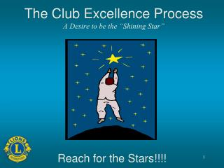 "The Club Excellence Process A Desire to be the ""Shining Star"""