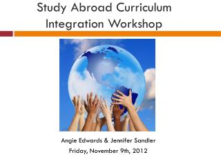 Study Abroad Curriculum Integration Workshop