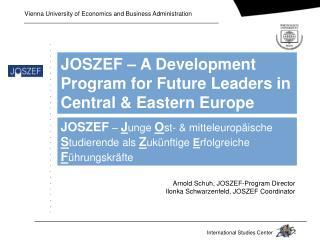 Arnold Schuh, J OSZEF- Program Director Ilonka Schwarzenfeld, JOSZEF  C oordinator