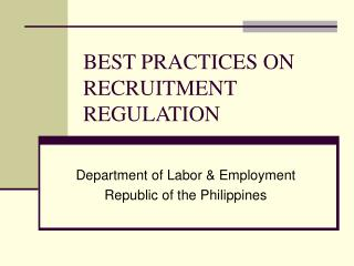 BEST PRACTICES ON RECRUITMENT REGULATION