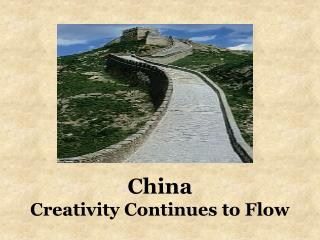China Creativity Continues to Flow