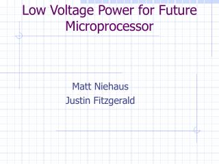 Low Voltage Power for Future Microprocessor