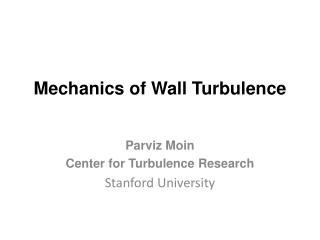 Mechanics of Wall Turbulence