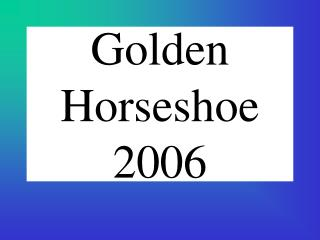 Golden Horseshoe 2006