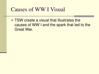 Causes of WW I Visual