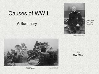 Causes of WW I         A Summary