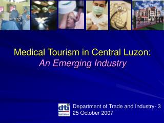 Medical Tourism in Central Luzon:  An Emerging Industry