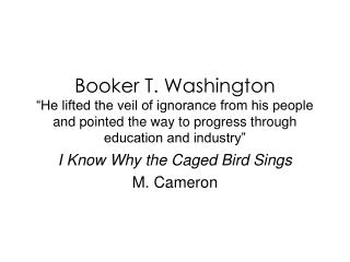 I Know Why the Caged Bird Sings M. Cameron