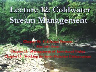 Chapter 18:  Coldwater Streams  Also info from: Chapter 13:  Management of Introduced Fishes