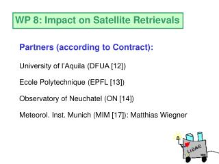 WP 8: Impact on Satellite Retrievals