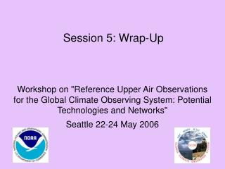 Session 5: Wrap-Up
