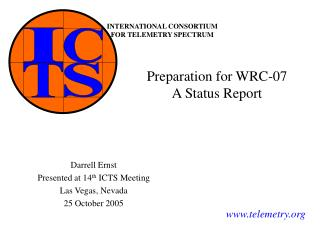 Preparation for WRC-07 A Status Report