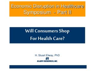 Economic Disruption in Healthcare  Symposium  - Part II