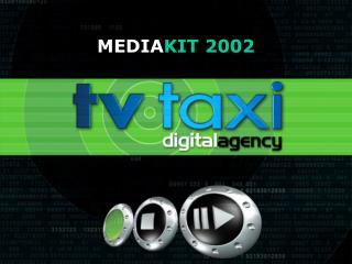 MEDIA KIT 2002