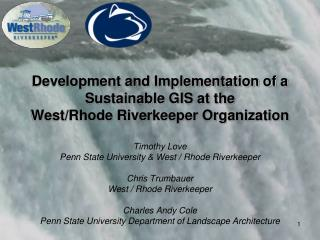 Development and Implementation of a Sustainable GIS at the West/Rhode Riverkeeper Organization